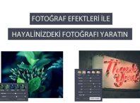Fotoğraf Efektleri ile Hayalinizdeki Fotoğrafı Yaratın