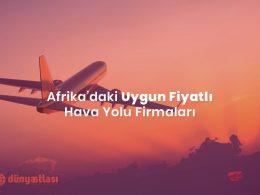 Afrika'daki Uygun Fiyatlı Hava Yolu Firmaları